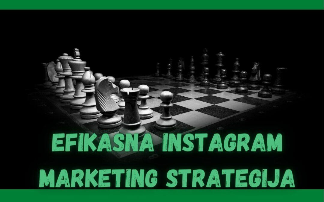 Kako kreirati efikasnu Instagram marketing strategiju